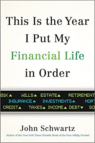 ec152646dec3ee This is the Year I Put My Financial Life in Order  John Schwartz   9780399576812  Amazon.com  Books