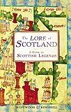 The Lore of Scotland: A Guide to Scotland's Legends