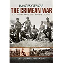 The Crimean War: Rare Photographs from Wartime Archives (Images of War)