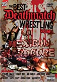 The Best of Deathmatch Wrestling, Vol. 1 - Mexican Hardcore