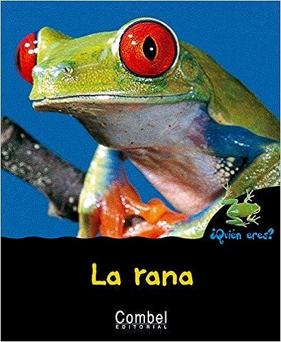 Se descarga libros La rana (¿Quién eres? Animales) 849825132X PDF ...