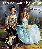 Thomas Gainsborough : A Country Life