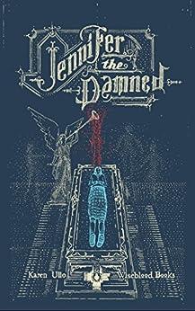 Jennifer the Damned by [Karen, Ullo]