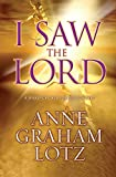 img - for I Saw the Lord: A Wake-Up Call for Your Heart book / textbook / text book