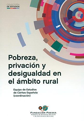 Descargar Libro Pobreza Privacion Y Desigualdad En El Ambito Rural Vv.aa