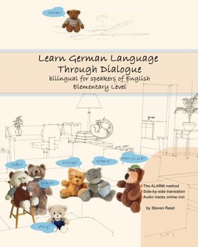 Learn German Language Through Dialogue: bilingual for speakers of English (Graded German Readers) (Volume 5) (German Edi