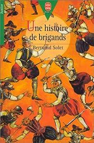 Une histoire de brigands par Bertrand Solet
