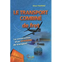 Le transport combiné de fret : La construction d'un système de transport