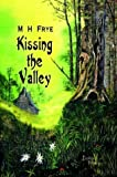 Kissing the Valley, M. H. Frye, 1410712982