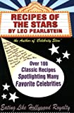 Recipes of the Stars: Over 100 Classic Recipes Spotlighting Many Favorite Celebrities