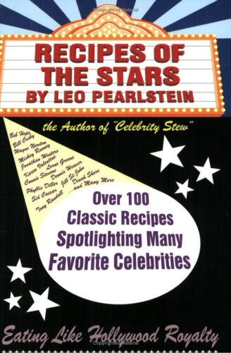 Download Recipes of the Stars: Over 100 Classic Recipes Spotlighting Many Favorite Celebrities pdf