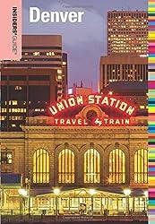 Insiders' Guide to Denver (Insiders' Guide Series)