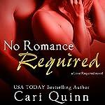 No Romance Required | Cari Quinn