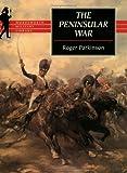 The Peninsular War, Roger Parkinson, 184022228X