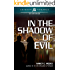 In the Shadow of Evil (Shadows and Light Book 3)