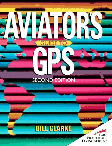 Aviator's Guide to Gps (Tab Practical Flying - Website Aviator