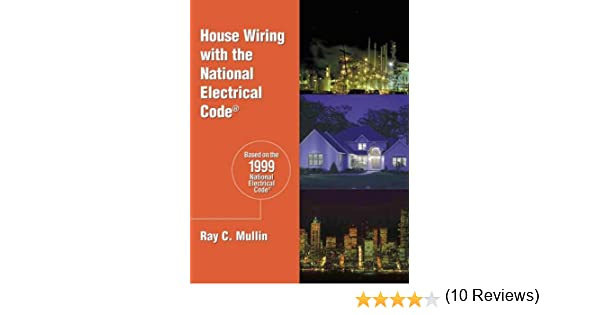 House Wiring with the NEC Ray C. Mullin 9780827383500 Amazon.com Books  sc 1 st  Amazon.com : house wiring with the nec - yogabreezes.com