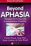img - for Beyond Aphasia: Therapies for Living With Communication Disabilities (Winslow Editions) book / textbook / text book