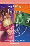 My Sign is Taurus (Astrology for Young Adults)
