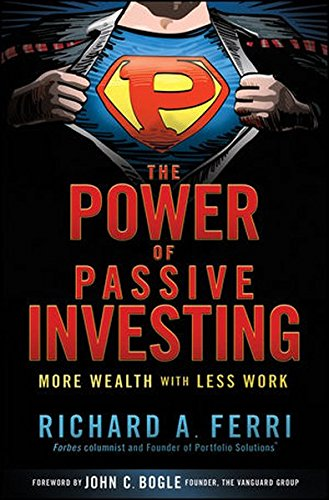 The Power of Passive Investing: More Wealth with Less Work by Wiley