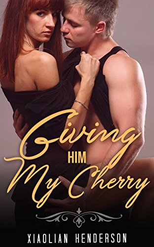 Giving Him My Cherry
