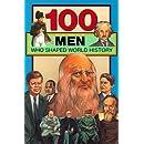 100 Men Who Shaped World History