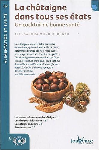 Lire en ligne La châtaigne dans tous ses états : Un cocktail de bonne santé pdf, epub ebook