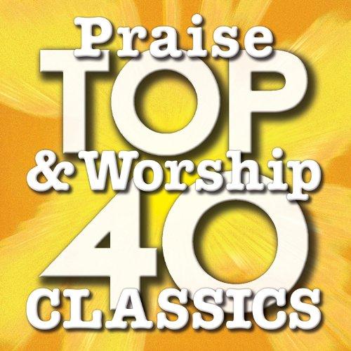 Top 40 Praise & Worship Classics