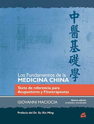 Los fundamentos de la medicina china: texto de referencia para acupuntores y fitoterapeutas