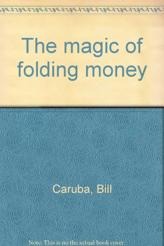 The Magic of Folding Money