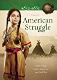 img - for American Struggle: Social Change, Native Americans, and Civil War (Sisters in Time) book / textbook / text book