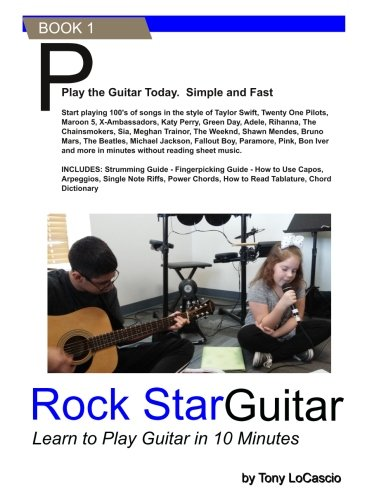 RockStar Guitar: Learn to Play the Guitar in 10 Minutes (Learn to Play in 10 Minutes) (Volume 1)