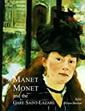 Manet, Monet, and the Gare Saint-Lazare by Juliet Wilson Bareau front cover