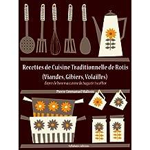 Recettes de Cuisine Traditionnelle de Rotis (Viandes, Gibiers, Volailles) (Les recettes d'Auguste Escoffier t. 22) (French Edition)