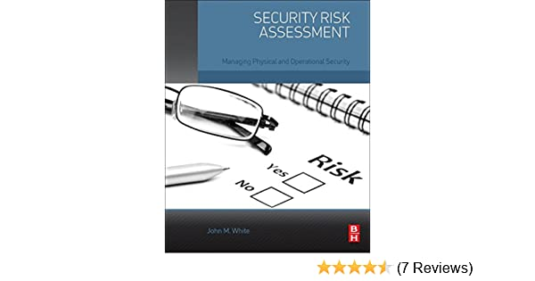 Security Risk Assessment Managing Physical And