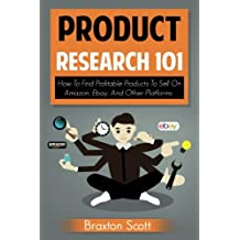 Product Research 101: How To Find Profitable Products To Sell On Amazon, Ebay, And Other Platforms