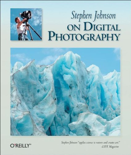 Stephen Johnson on Digital Photography