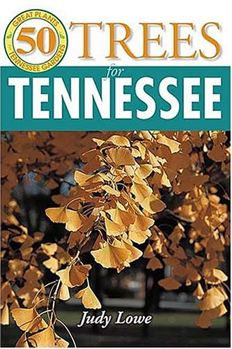 50 Grt Trees for Tennessee (50 Great Plants for Tennessee Gardens)