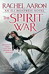 The Spirit War (The Legend of Eli Monpress Book 4)