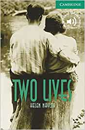 Two Lives. Level 3 Lower Intermediate. A2+. Cambridge