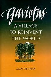 Gaviotas: A Village to Reinvent the World