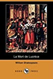 La Mort de Lucrece, William Shakespeare, 1409909492