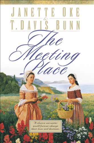 The Meeting Place (Song of Acadia Book #1) by [Oke, Janette, Bunn, T. Davis]