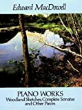 Piano Works, Edward MacDowell, 0486262936