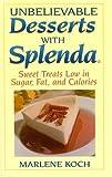 Unbelievable Desserts with Splenda, Marlene Koch, 0871319640