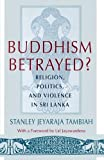 img - for Buddhism Betrayed?: Religion, Politics, and Violence in Sri Lanka by Stanley Jeyaraja Tambiah (1992-07-15) book / textbook / text book