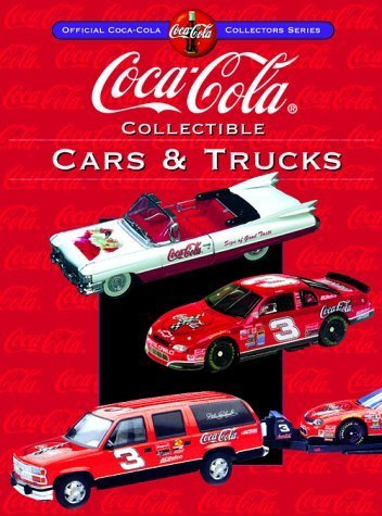 Coca-Cola Collectible Cars & Trucks (Collector's Guide to Coca Cola Items Series) by Kyle Foreman (2000-07-24)