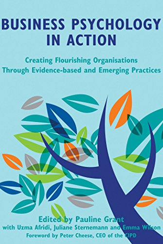 Business Psychology in Action: Creating flourishing organisations through evidence-based and emerging practices (Business In Action Ebook)