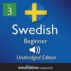 Learn Swedish - Level 3 Beginner Swedish, Volume 1: Lessons 1-25