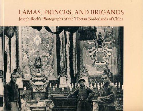 Lamas, Princes, and Brigands: Joseph Rock's Photographs of the Tibetan Borderlands of China